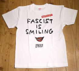 Tシャツ FASCIST IS SMILING